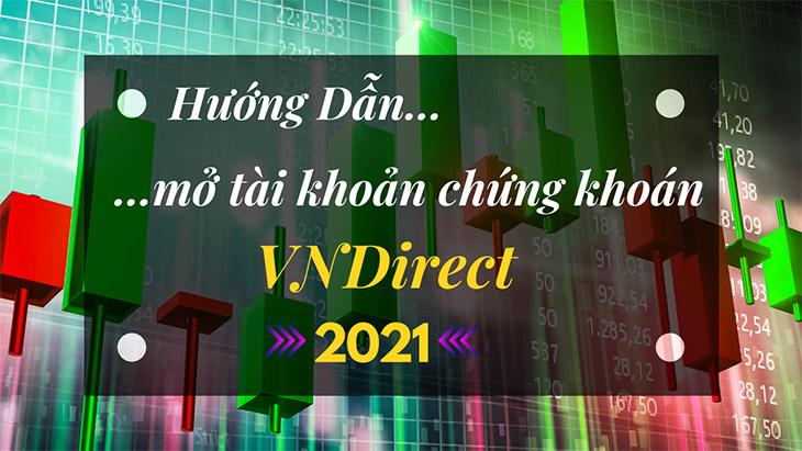 Cách mở tài khoản chứng khoán VNDirect 2021